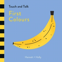Hannah + Holly Touch and Talk: First Colours, Board book Book