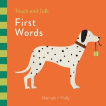 Hannah + Holly Touch and Talk: First Words, Board book Book