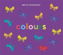 Britta Teckentrup's Colours, Board book Book