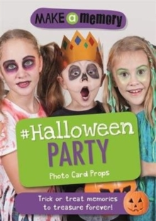 Make a Memory #Halloween Party Photo Card Props : Trick or treat memories to treasure forever!, Paperback / softback Book