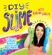 DIY Slime : Packed with cool, easy, make-at-home recipes!, Paperback Book