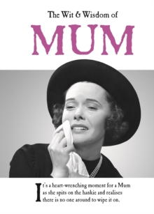 The Wit and Wisdom of Mum, Hardback Book