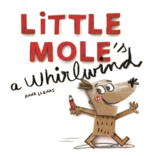 Little Mole is a Whirlwind, Paperback Book