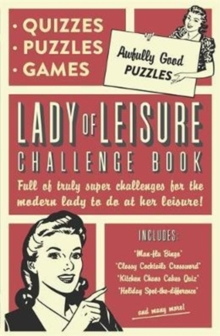 Lady of Leisure: Awfully Good Puzzles, Quizzes and Games, Paperback / softback Book