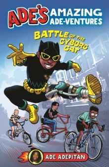 Ade's Amazing Ade-ventures: Battle of the Cyborg Cat, Paperback / softback Book