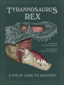 Tyrannosaurus rex : A Pop-Up Guide to Anatomy, Hardback Book