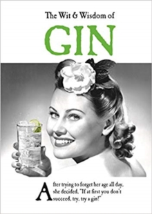 The Wit and Wisdom of Gin : the perfect Mother's Day gift  from the BESTSELLING Greetings Cards Emotional Rescue, Hardback Book