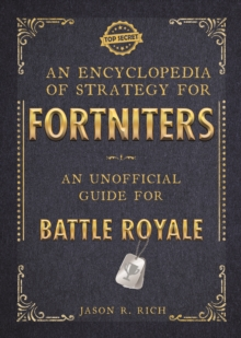 An Encyclopedia of Strategy for Fortniters: An Unofficial Guide for Battle Royale, EPUB eBook