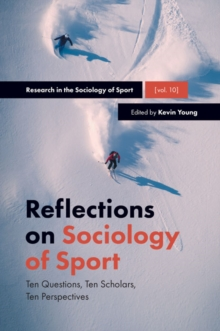 Reflections on Sociology of Sport : Ten Questions, Ten Scholars, Ten Perspectives, EPUB eBook