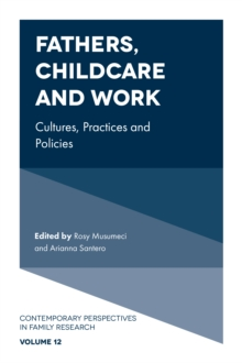 Fathers, Childcare and Work : Cultures, Practices and Policies, Hardback Book