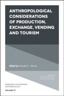 Anthropological Considerations of Production, Exchange, Vending and Tourism, Hardback Book