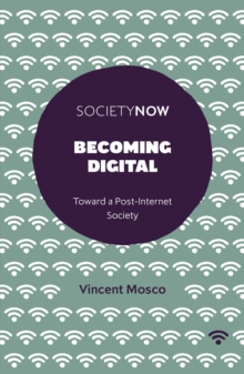 Becoming Digital : Toward a Post-Internet Society, Paperback / softback Book