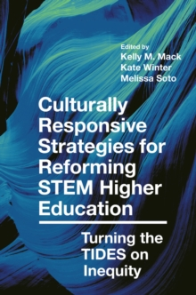 Culturally Responsive Strategies for Reforming STEM Higher Education : Turning the TIDES on Inequity, Hardback Book