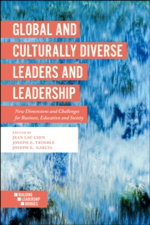 Global and Culturally Diverse Leaders and Leadership : New Dimensions and Challenges for Business, Education and Society, Paperback Book
