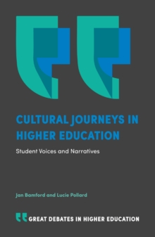 Cultural Journeys in Higher Education : Student Voices and Narratives, Paperback / softback Book