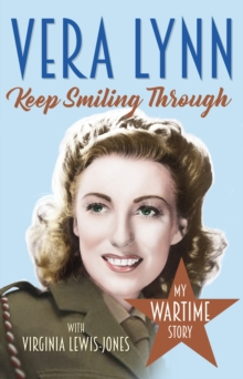 Keep Smiling Through : My Wartime Story, Paperback Book