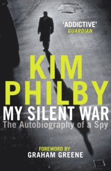 My Silent War : The Autobiography of a Spy, Paperback Book