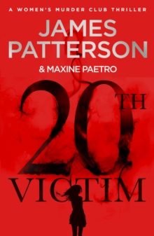 20th Victim : Three cities. Three bullets. Three murders. (Women's Murder Club 20), Paperback / softback Book