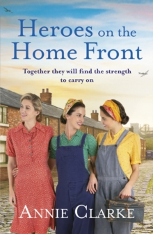 Heroes on the Home Front : A wonderfully uplifting wartime story, Paperback / softback Book