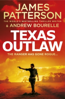 Texas Outlaw : The Ranger has gone rogue..., Paperback / softback Book