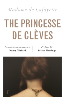 The Princesse de Cleves (riverrun editions) : Nancy Mitford's sparkling translation of the famous French classic in a beautiful new edition, Paperback / softback Book