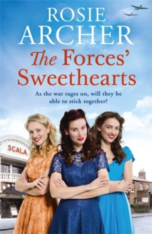 The Forces' Sweethearts : A heartwarming WW2 saga. Perfect for fans of Elaine Everest and Nancy Revell., Paperback / softback Book