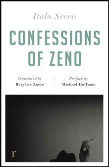 Confessions of Zeno (riverrun editions) : a beautiful new edition of the Italian classic, Paperback / softback Book