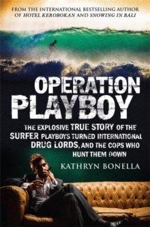 Operation Playboy : Playboy Surfers Turned International Drug Lords - The Explosive True Story, Paperback / softback Book