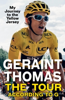 The Tour According to G : My Journey to the Yellow Jersey, EPUB eBook