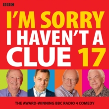 I'm Sorry I Haven't A Clue 17 : The Award-Winning BBC Radio 4 Comedy, CD-Audio Book