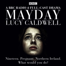 Mayday : Nineteen and pregnant in Northern Ireland. What would you do?, eAudiobook MP3 eaudioBook