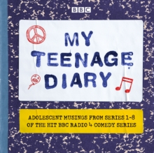 My Teenage Diary : Adolescent musings from Series 1-8 of the hit BBC Radio 4 comedy series, eAudiobook MP3 eaudioBook