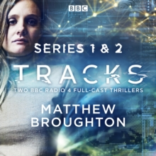 Tracks: Series 1 and 2 : Two BBC Radio 4 full-cast thrillers, eAudiobook MP3 eaudioBook