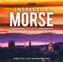 Inspector Morse: BBC Radio Drama Collection : Three classic full-cast dramatisations, CD-Audio Book