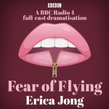 Fear of Flying : A BBC Radio 4 full-cast dramatisation, eAudiobook MP3 eaudioBook