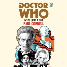 Doctor Who: Twice Upon a Time : 12th Doctor Novelisation, CD-Audio Book