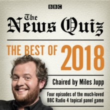 The News Quiz: Best of 2018 : The topical BBC Radio 4 comedy panel show, CD-Audio Book