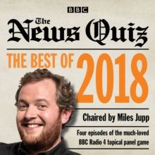 The News Quiz: Best of 2018 : The topical BBC Radio 4 comedy panel show, eAudiobook MP3 eaudioBook