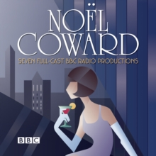 The Noel Coward BBC Radio Drama Collection : Seven BBC Radio full-cast productions, CD-Audio Book