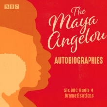 Maya Angelou: The Autobiographies : Six BBC Radio 4 dramatisations, CD-Audio Book