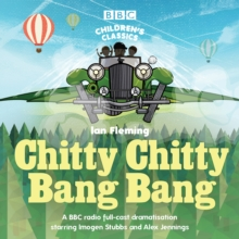 Chitty Chitty Bang Bang : A BBC Radio full-cast dramatisation, eAudiobook MP3 eaudioBook