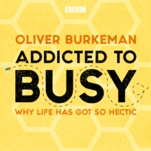 Addicted to Busy : Why life has got so hectic, eAudiobook MP3 eaudioBook