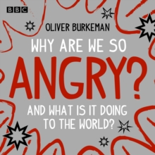 Why Are We So Angry? : And what is it doing to the world?, eAudiobook MP3 eaudioBook