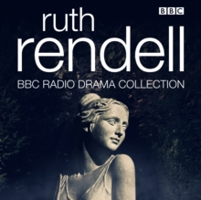 The Ruth Rendell BBC Radio Drama Collection : Seven full-cast dramatisations, eAudiobook MP3 eaudioBook