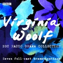 The Virginia Woolf BBC Radio Drama Collection : Seven full-cast dramatisations, eAudiobook MP3 eaudioBook