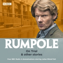 Rumpole: On Trial & other stories : Four BBC Radio 4 dramatisations, eAudiobook MP3 eaudioBook