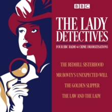 The Lady Detectives : Four BBC Radio 4 crime dramatisations, CD-Audio Book