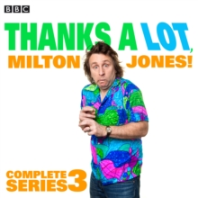 Thanks A Lot, Milton Jones!: Complete Series 3 : 6 episodes of the BBC Radio 4 comedy, eAudiobook MP3 eaudioBook