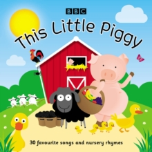 This Little Piggy : 30 favourite songs and nursery rhymes, CD-Audio Book