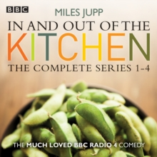 In and Out of the Kitchen : The Complete Series 1-4, eAudiobook MP3 eaudioBook